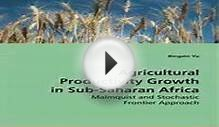 Agricultural Productivity Growth in SubSaharan Africa