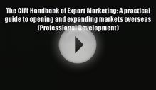 [PDF] The CIM Handbook of Export Marketing: A practical